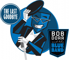 Bob Dorr and The Blue Band-Last Goodbye Tour